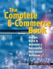 The Complete E-Commerce Book: Design, Build & Maintain a Successful Web-base