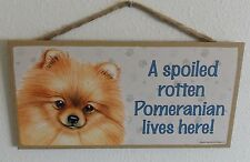 "A Spoiled Rotten Pomeranian Lives Here! 5"" X 10"" Wood Dog Sign Plaque"