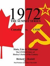 1972 the Summit Series : The Untold Story by Richard Bendell (2012, Paperback)