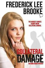 Collateral Damage : An Annie Ogden Mystery by Frederick Brooke (2013, Paperback)