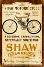 Shaw Motorbicycle   Metal Sign