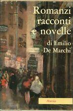 DE MARCHI Emilio, Romanzi racconti e novelle - Milanin Milanon. Mursia, 1963
