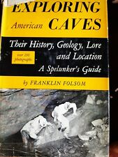 Exploring American Caves Their History, Geology, Lore and Location: a...