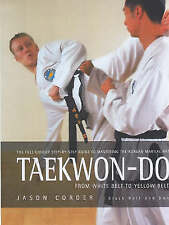 Taekwon-Do:  From White Belt to Yellow Belt. A Full-colour Guide to Mastering th