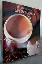 Les Dimanches de Joël ROBUCHON- Préface: Alain GENESTAR- Gastronomie