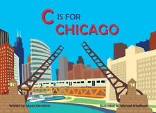 Alphabet Cities: C Is for Chicago by Maria Kernahan (2014, Board Book)