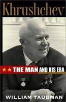 Khrushchev : The Man and His Era Hardcover William Taubman