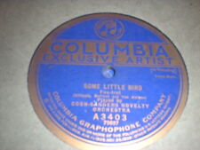 78RPM Columbia A3403 Coon Sanders, Some Little Bird / Yerkes Jazarimba, Mon H V+
