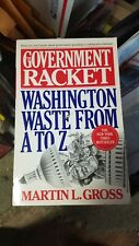 The Government Racket - Paperback By Gross, Martin L. - GOOD