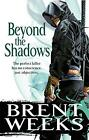 Beyond The Shadows: The Night Angel trilogy: Book 3 by Brent Weeks | Paperback B