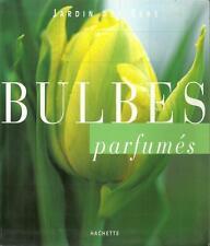 JARDINAGE - PLANTES - FLEURS / BULBES PARFUMES - HACHETTE - NATURE - ENTRETIEN