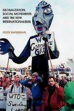 Globalization, Socail Movements and the New Internationalism-ExLibrary