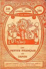 LES LIVRES ROSES POUR LA JEUNESSE LES PETITS FRANCAIS AU JAPON 1919 ?