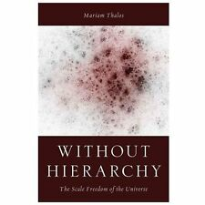 Without Hierarchy: The Scale Freedom of the Universe, Thalos, Mariam