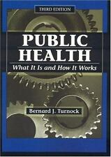 Public Health, Third Edition: What It Is and How It Works Turnock, Bernard J. P
