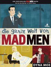 Die ganze Welt von MAD MEN von Dyna Moe (2011, Gebunden)