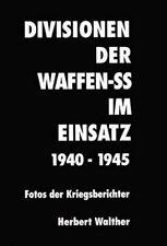Walther Divisionen der Waffen-SS im Einsatz 1940-45 Fotos Kriegsbericht Original
