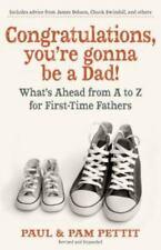 Congratulations, You're Gonna Be a Dad!: What's Ahead from A to Z for First-Time