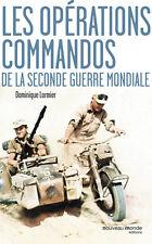 LES OPÉRATIONS COMMANDOS DE LA SECONDE GUERRE MONDIALE - DOMINIQUE LORMIER