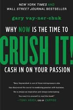 Crush It!: Why Now is the Time to Cash in on Your Passion by Gary Vaynerchuck |