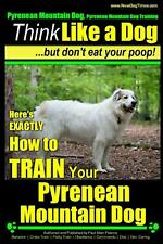 Pyrenean Mountain Dog, Pyrenees Mountain Dog Training - Think Like a Dog But Don