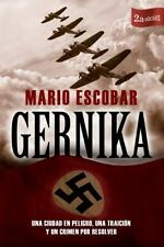 Gernika: Una ciudad en peligro, una traicin y un crimen por resolver - LikeNew -