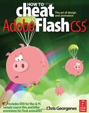 How to Cheat in Adobe Flash CS5: The Art of Design and Animation by Chris George