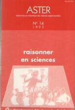 Raisonner en Sciences. ASTER No 14 / 1992 - Pierre Fillon - Voir Sommaire