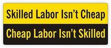 Skilled Labor Isnt Cheap Hard Hat Decal / Sticker / Vinyl Label Funny Laborer