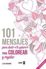 101 MENSAJES PARA DECIR TE QUIERO LIBRO DE COLOREAR ADULTOS/ 101 MESSAGES TO COL
