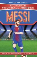 Messi (Ultimate Football Heroes) - Collect Them , Tom Oldfield, Matt Oldfield, N