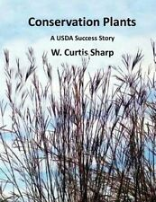Conservation Plants, A USDA Success Story: History of the Natural Resource Conse