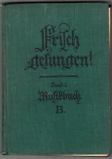 Frisch gesungen Musikbuch B  Leinen 1939 Heinrichs, Pfusch, Martens, Münnich<<<<
