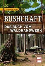 Bushcraft - Das Buch vom Waldhandwerk Outdoor/Survival/Notfälle/Prepper NEU!