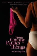From Granny Panties to Thongs by Joan Pearlstein Dunn and Penny M. Burke...