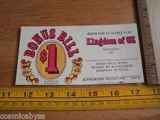 1970s Kingdom of OZ Casino Arcade ticket $1 Bonus Bill SCARCE Wizard