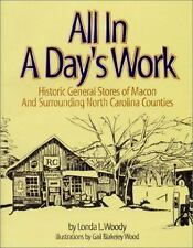 All in a Day's Work : Historic General Stores of Macon and Surrounding-ExLibrary