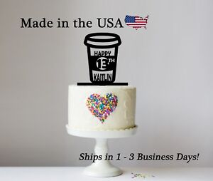 Coffee Cup Cake Topper, Any Name, Birthday Personalized Topper, LT1276