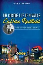 The Curious Life of Nevada's Lavere Redfield: The Silver Dollar King (Paperback