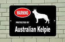 Warning Protected by Australian Kelpie dog breed metal aluminum sign