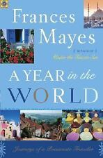 A Year in the World : Journeys of a Passionate Traveller by Frances Mayes 2006