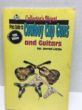 Collectors Digest Cowboy Cap Guns and Guitars 1996 Values Price Guide Book
