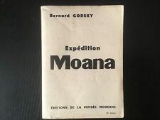 LIVRE : Expédition Moana (Bernard Gorsky) 1ère édition 1957 Paris (285 pages)