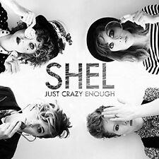 Shel - Just Crazy Enough (CD 2016) Digipak
