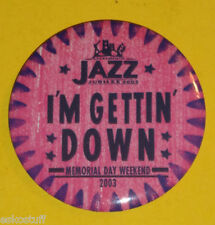 I'm Gettin' Down 2003 Jazz Festival Pinback Button Sacramento Cal Nice See!