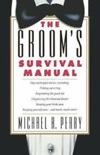 The Groom's Survival Manual by Michael R. Perry (1991, Paperback)