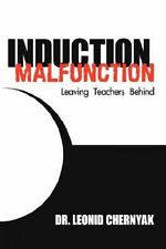 Induction Malfunction: Leaving Teachers Behind NEW