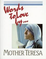 WORDS TO LOVE BY... By Mother Teresa Of Calcutta **Mint Condition** BRAND NEW