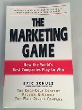 The Marketing Game : How The World's Best Companies Play To Win - Eric Schulz
