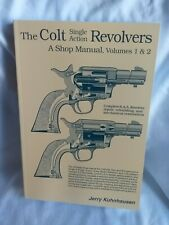 The Colt Single Action Revolvers A Shop Manual Volumes 1 & 2